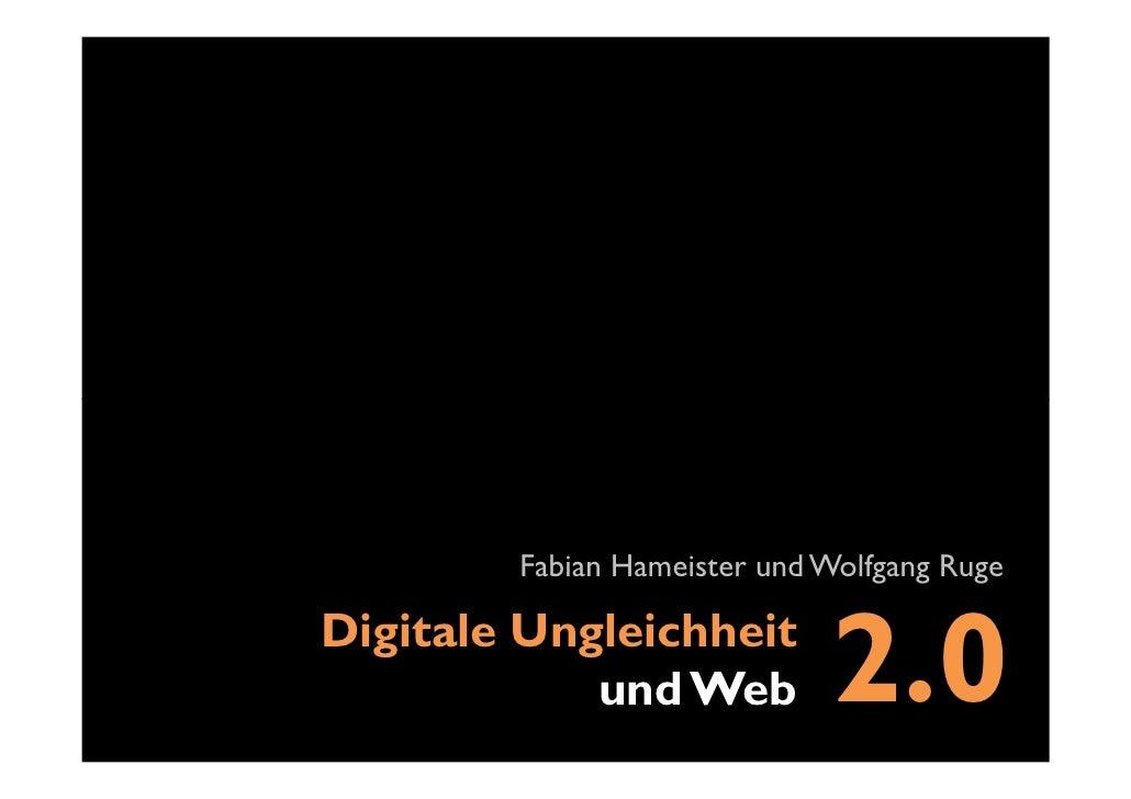 Fabian Hameister und Wolfgang Ruge  Digitale Ungleichheit             und Web          2.0