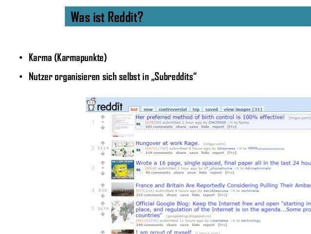 """Was ist Reddit?• Karma (Karmapunkte)• Nutzer organisieren sich selbst in """"Subreddits"""""""
