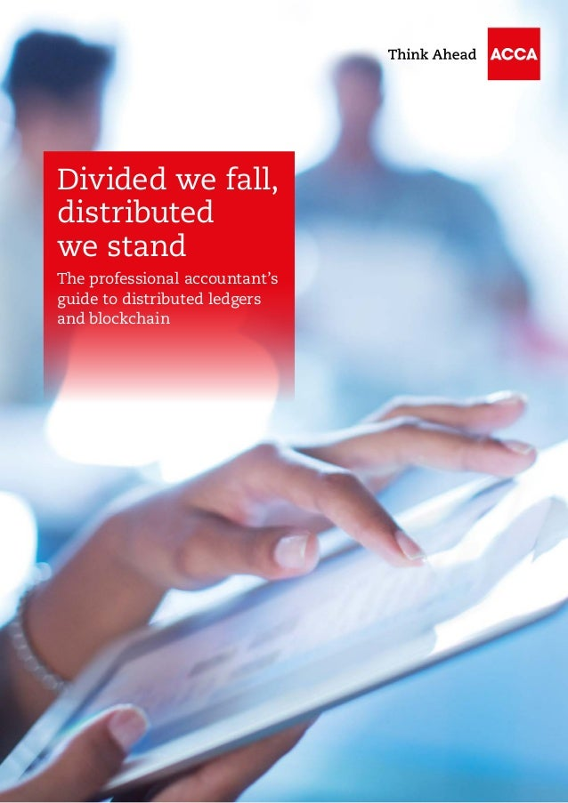 Divided we fall, distributed we stand The professional accountant's guide to distributed ledgers and blockchain