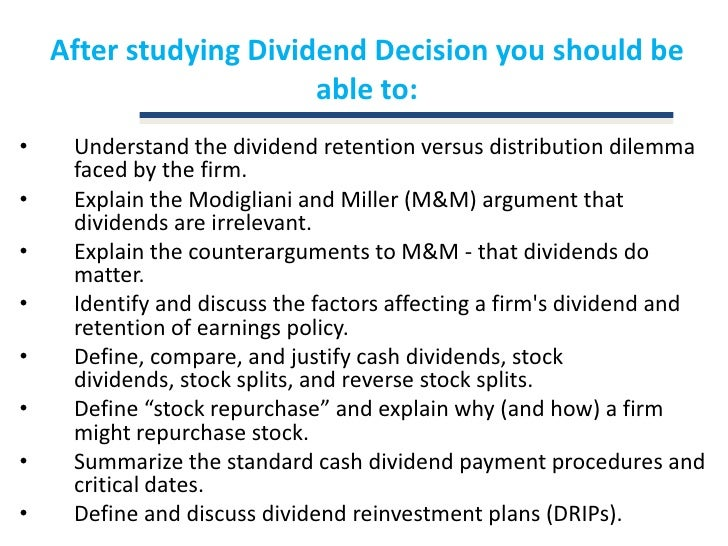 dividend and the importance of dividend decision Your life and your retirement, to a great extent, will be exactly what you create it to be the decisions you make every day are far more important than the pre.