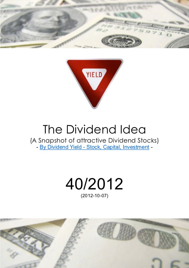 The Dividend Idea(A Snapshot of attractive Dividend Stocks)  - By Dividend Yield - Stock, Capital, Investment -           ...