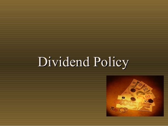 Dividend PolicyDividend Policy