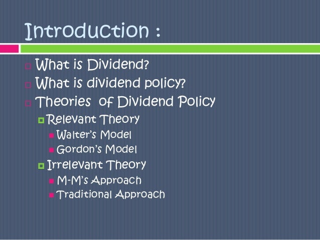 dividend policy theories Start studying ch 17 dividend policy learn vocabulary, terms, and more with flashcards, games, and other study tools.