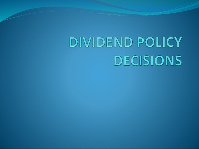 dividend policy decision essay It will be discussed to cover the complete factors that derive the dividend policy decision and the way these factors interact why not order your own custom economics essay, dissertation or piece of coursework that answers your exact question.