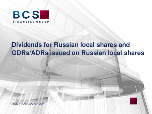 Dividends for Russian local shares and GDRs/ADRs issued on Russian local shares BCS FINANCIAL GROUP