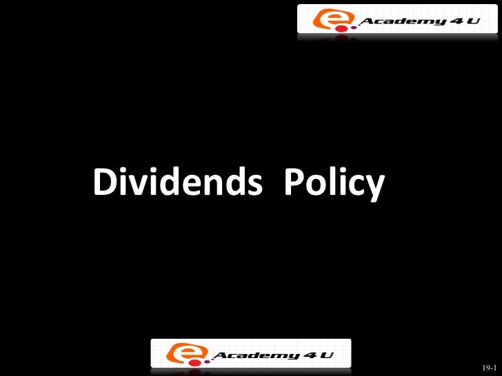 Dividends Policy                   19-1