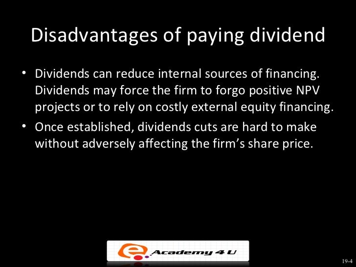 advantage and disadvantages of dividend payout policy finance essay The finance essay below has been submitted to us by a student in order to help you with  finance shareholder value analysis  dividend policy dividend payout.