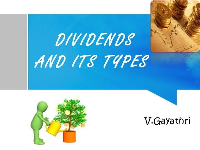DIVIDENDS AND ITS TYPES V.Gayathri