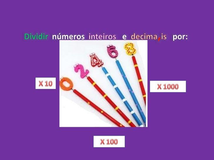 Dividir numeros inteiros e nmeros decimais por 10   100 - 1000