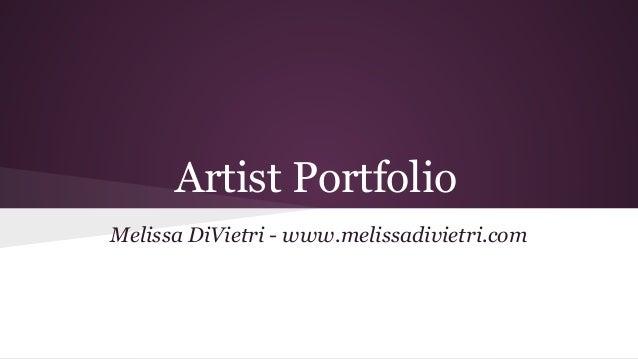 Artist Portfolio Melissa DiVietri - www.melissadivietri.com