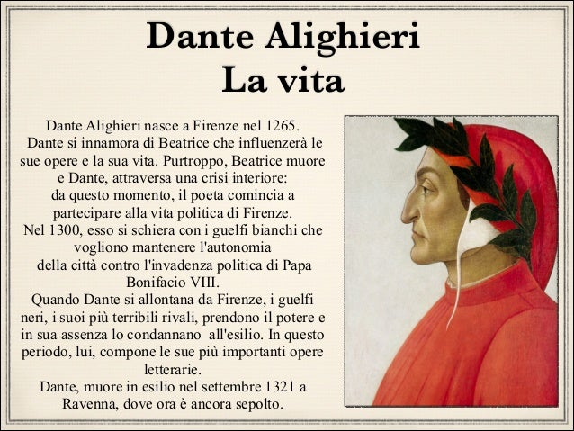 "the early interest and influences of dante alighieri Guido cavalcanti, dante's older contemporary and the single strongest influence on his early poetry, was renowned not only as a poet, but for his knowledge of natural philosophy his great canzone, ""donna mi prega,"" which became the subject of learned latin commentaries, deals with ideas commonly associated with the ""radical."