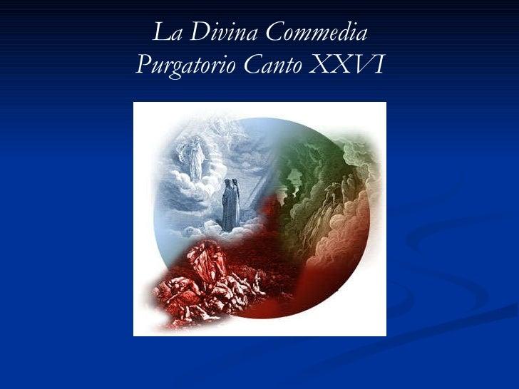 La Divina Commedia Purgatorio Canto XXVI