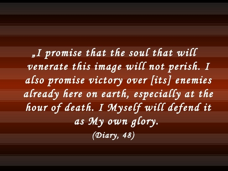 """<ul><li>"""" I promise that the soul that will venerate this image will not perish. I also promise victory over [its] enemies..."""