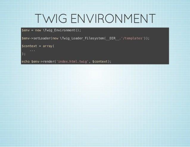 TWIG ENVIRONMENT $n =nwwgEvrnet) ev e Ti_niomn(; $n-stodrnwwgLae_ieytm_DR_'tmlts); ev>eLae(e Ti_odrFlsse(_I_./epae') $otx ...