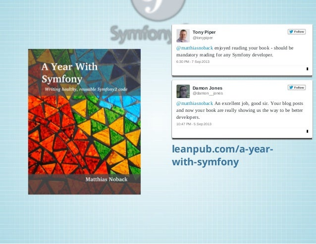 TonyPiper  Follow  @tonypiper  @matthiasnobackenjoyedreadingyourbookshouldbe mandatoryreadingforanySymfony...