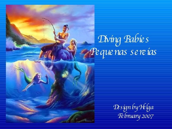 Diving Babies  Pequenas sereias  Design by Helga February 2007
