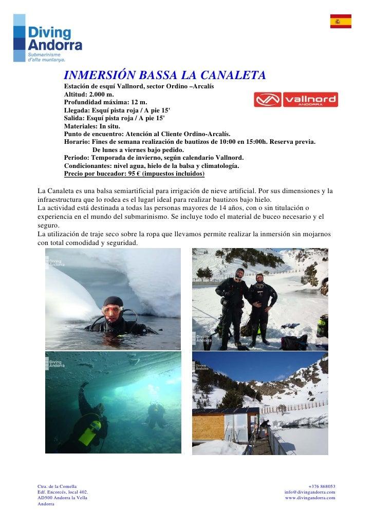 INMERSIÓN BASSA LA CANALETA             Estación de esquí Vallnord, sector Ordino –Arcalís             Altitud: 2.000 m.  ...