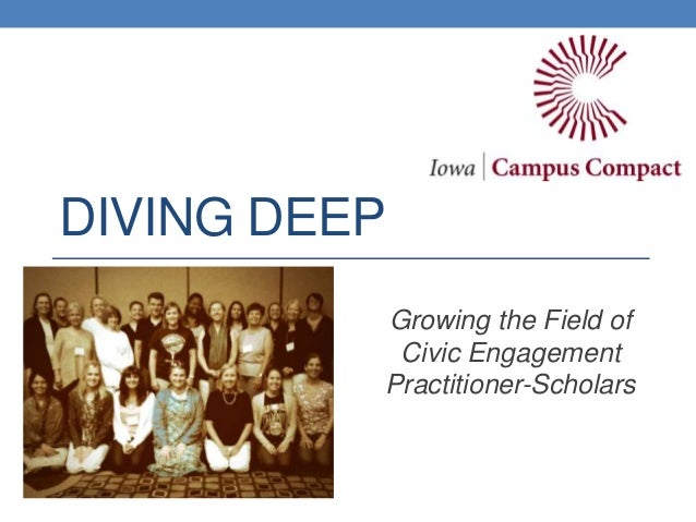 DIVING DEEP Growing the Field of Civic Engagement Practitioner-Scholars