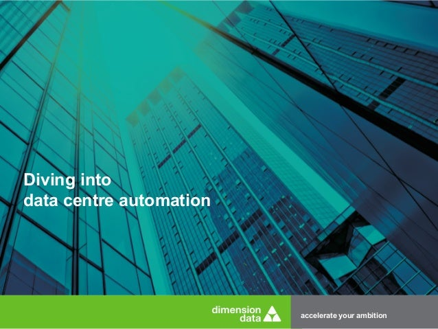 accelerate your ambition  Diving into  data centre automation