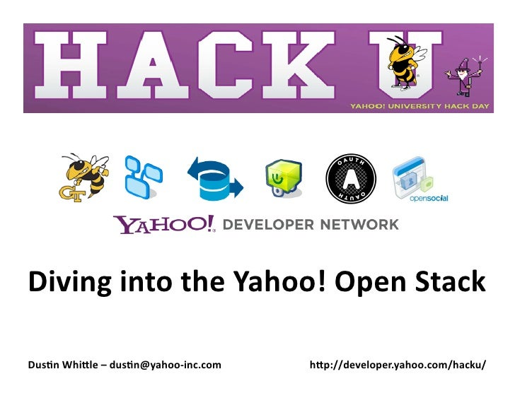 Diving into the Yahoo! Open Stack    Dus>n Whi3le – dus>n@yahoo‐inc.com