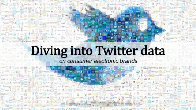 Diving into Twitter dataon consumer electronic brands
