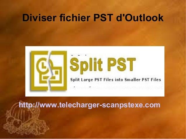 Diviser fichier PST d'Outlook  http://www.telecharger-scanpstexe.com