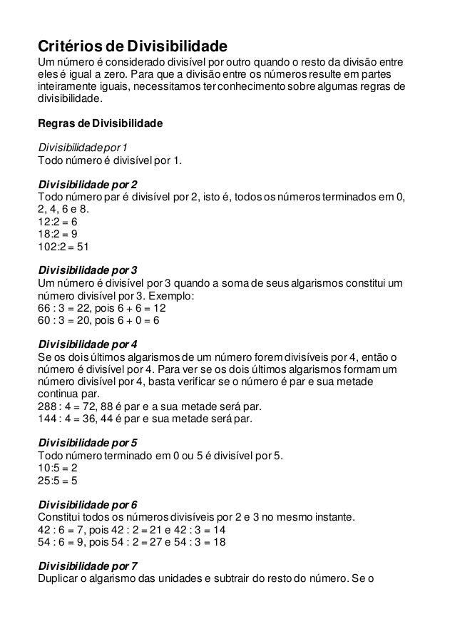 Critérios de Divisibilidade  Um número é considerado divisível por outro quando o resto da divisão entre  eles é igual a z...