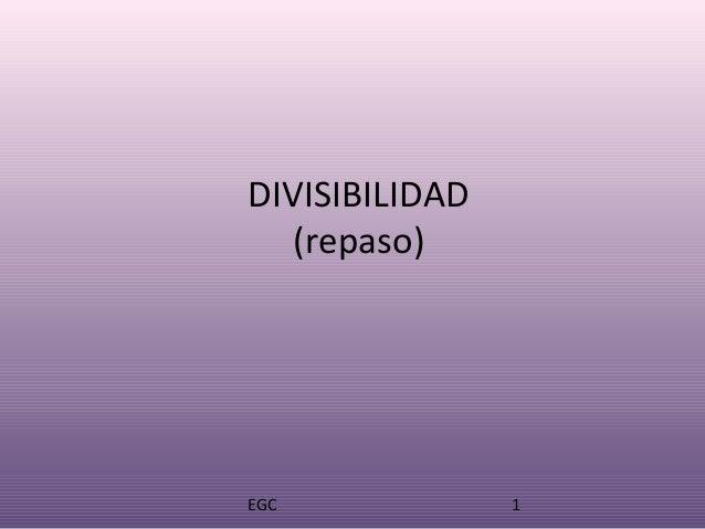 EGC 1 DIVISIBILIDAD (repaso)