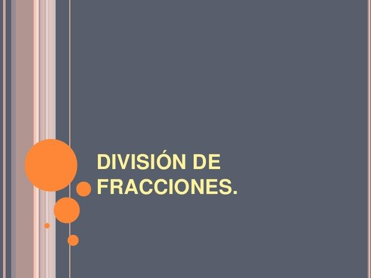 DIVISIÓN DEFRACCIONES.