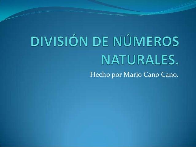 Hecho por Mario Cano Cano.