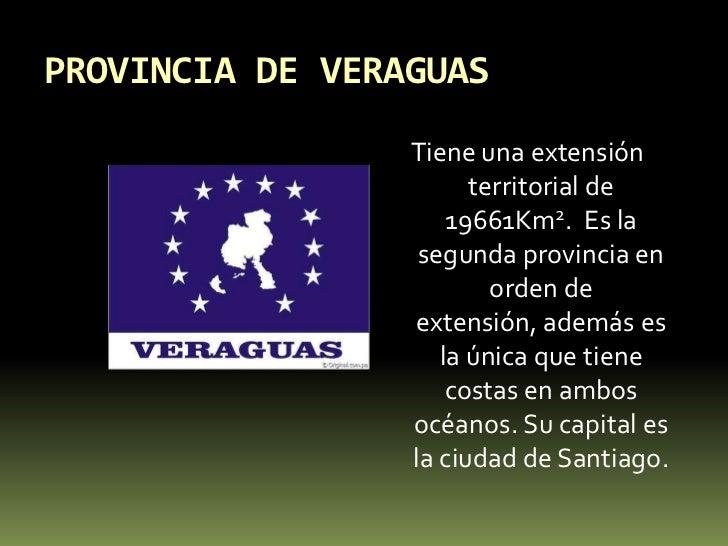 PROVINCIA DE VERAGUAS<br />Tiene una extensión territorial de 19661Km2.  Es la segunda provincia en orden de extensión, ad...
