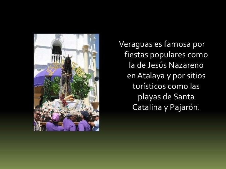 Veraguas es famosa por fiestas populares como la de Jesús Nazareno en Atalaya y por sitios turísticos como las playas de S...