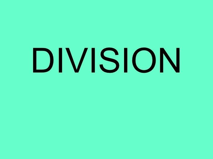 <ul><li>DIVISION </li></ul>
