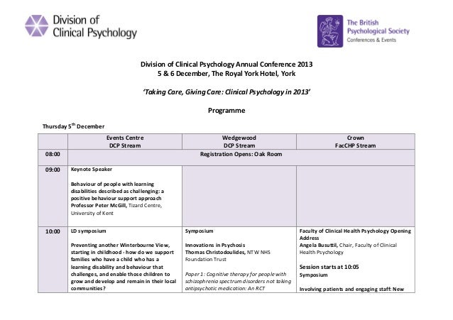 Division of Clinical Psychology Annual Conference 2013 5 & 6 December, The Royal York Hotel, York 'Taking Care, Giving Car...