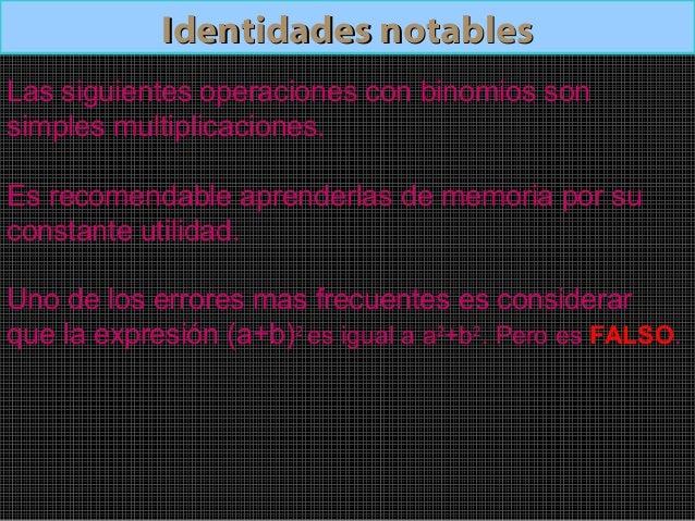 (a+b)2Identidades notablesIdentidades notablesCuadrado de una suma:Cuadrado de una suma: el cuadrado de una sumaes igual a...