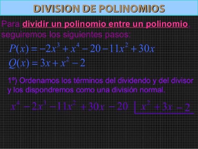 DIVISION DE POLINOMIOSDIVISION DE POLINOMIOS2º) Se divide el primer término del dividendo con elprimer término del divisor...