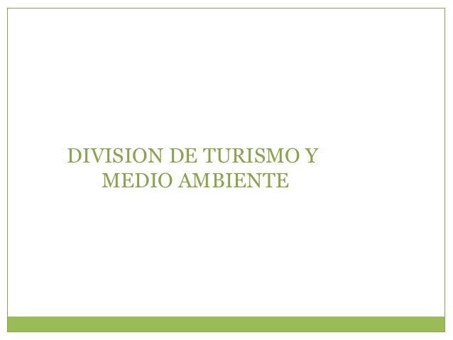 DIVISION DE TURISMO Y  MEDIO AMBIENTE