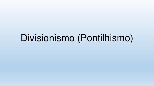Divisionismo (Pontilhismo)