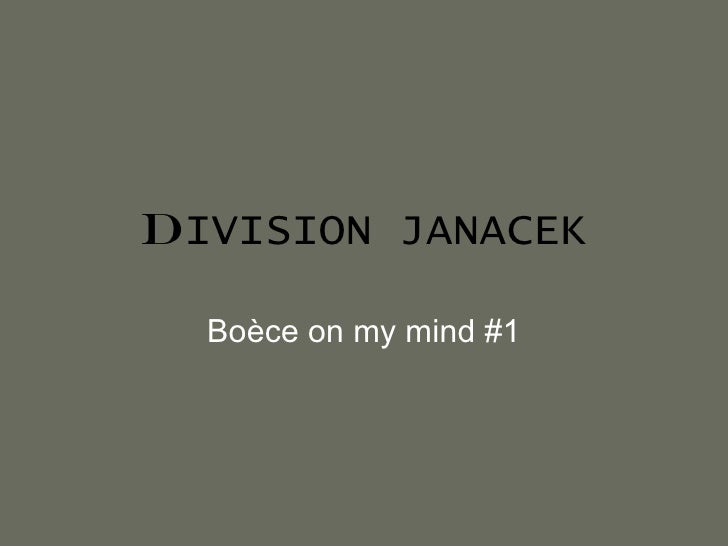 D IVISION JANACEK Boèce on my mind #1