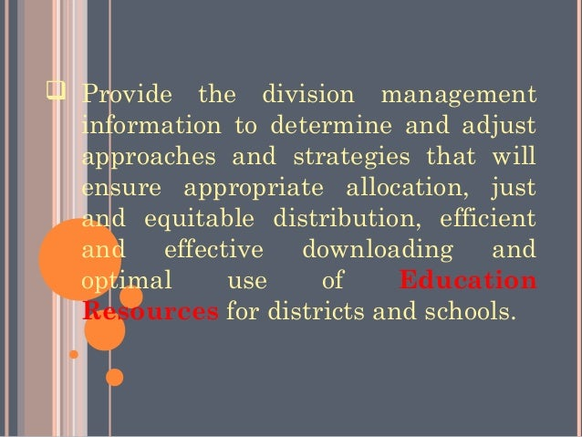  Provide the division management  information to determine and adjust  approaches and strategies that will  ensure approp...