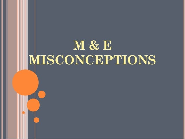M&EMISCONCEPTIONS