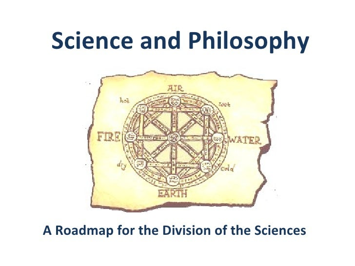 Science and Philosophy A Roadmap for the Division of the Sciences