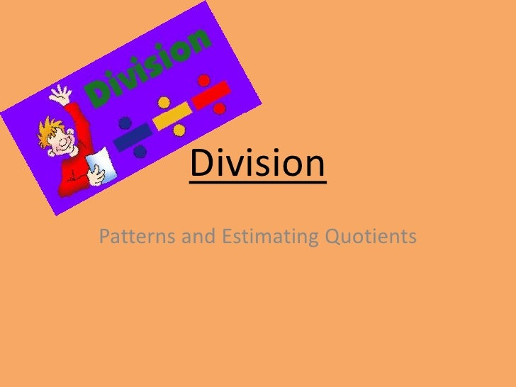Division<br />Patterns and Estimating Quotients<br />