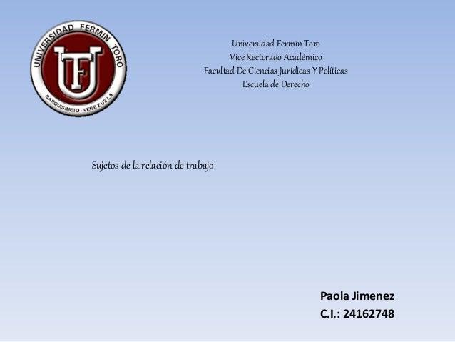 Universidad Fermín Toro Vice Rectorado Académico Facultad De Ciencias Jurídicas Y Políticas Escuela de Derecho Sujetos de ...