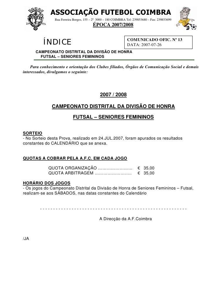 ASSOCIAÇÃO FUTEBOL COIMBRA                 Rua Ferreira Borges, 155 – 2º 3000 – 180 COIMBRA Tel: 239853680 – Fax: 23985369...