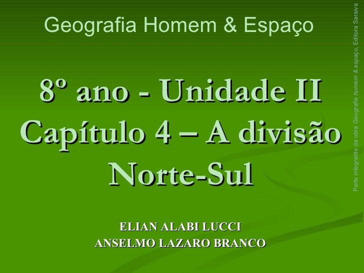 Parte integrante da obra Geografia homem & espaço, Editora Saraiva Geografia Homem & Espaço 8º ano - Unidade IICapítulo 4 ...