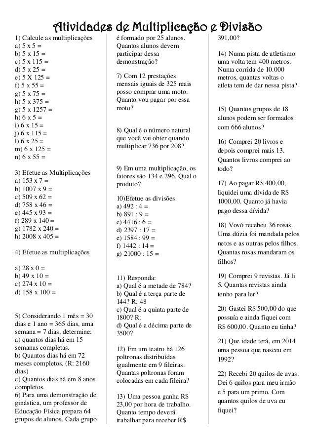 Atividades de Multiplicação e Divisão 1) Calcule as multiplicações a) 5 x 5 = b) 5 x 15 = c) 5 x 115 = d) 5 x 25 = e) 5 X ...