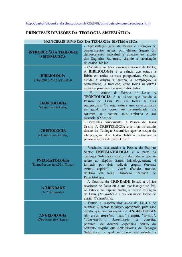http://pastorfelipemiranda.blogspot.com.br/2013/09/principais-divisoes-da-teologia.html PRINCIPAIS DIVISÕES DA TEOLOGIA SI...
