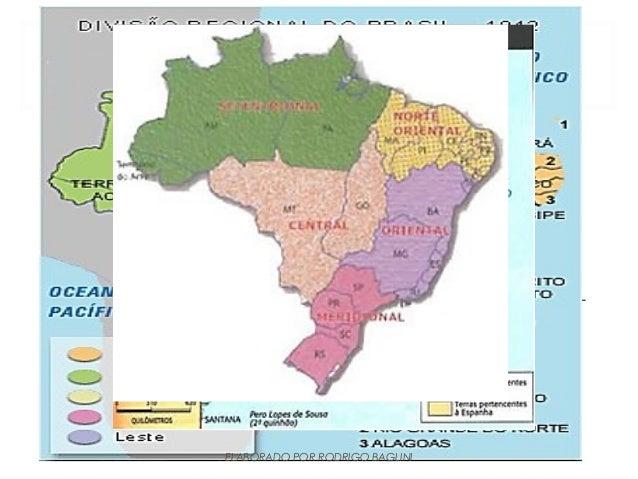 DIVISÃO POLÍTICO ADMINISTRATIVODO BRASIL• DIVISÕES TERRITORIAIS BRASILEIRAS:• CAPITANIAS HEREDITÁRIAS• DIVISÃO DE 1913, ID...
