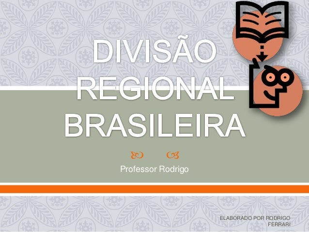  Professor RodrigoELABORADO POR RODRIGOFERRARI